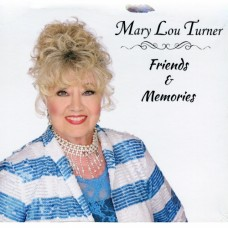 Friends & Memories - Mary Lou Turner