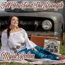 Till You Find The Strength - Myra Rolen