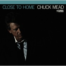 Close To Home - Chuck Mead
