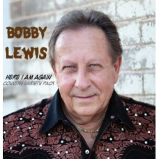 Here I Am Again: Country Variety Pack - Bobby Lewis