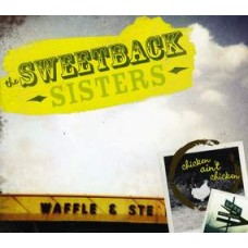 Chicken Ain't Chicken - Sweetback Sisters