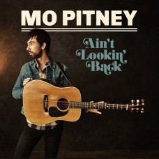 Ain't Looking Back - Mo Pitney