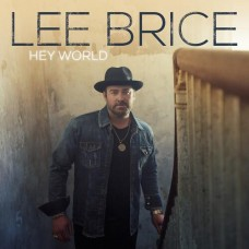 Hey World - Lee Brice