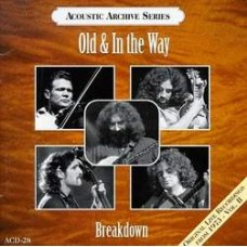 Breakdown: Live Recordings 1973 - Old and In The Way