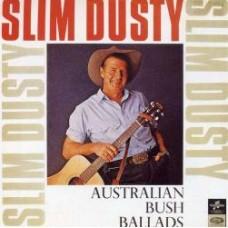 Australian Bush Ballads - Slim Dusty