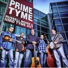 Prime Tyme - Russell Moore and Iiird Tyme Out