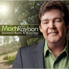 Southern Roots & Branches (Yesterday & Today) - Marty Raybon