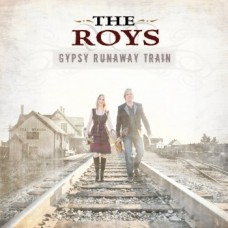Gypsy Runaway Train - The Roys