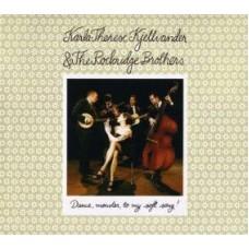 Dance, Monster, To My Soft Song! - Karla-Therese Kjellvander & The Rockridge Brothers