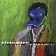 A Man Under The Influence - Alejandro Escovedo