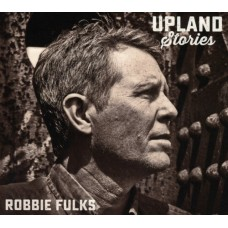 Upland Stories - Robbie Fulks