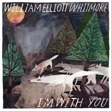 I'm With You - William Elliott Whitmore