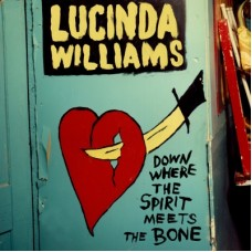 Down Where The Spirit Meets the Bone [2xCD] - Lucinda Williams