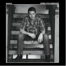Songs - John Fullbright