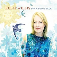 Back Being Blue - Kelly Willis