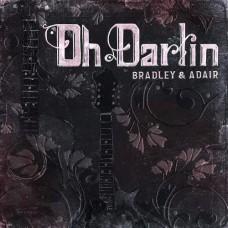 Oh Darlin - Bradley & Adair