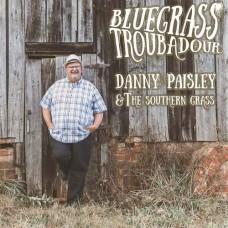 Bluegrass Troubadour - Danny Paisley & The Southern Grass
