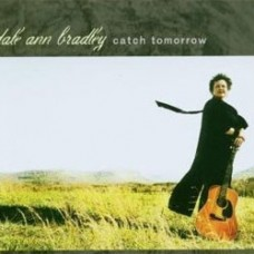 Catch Tomorrow - Dale Ann Bradley