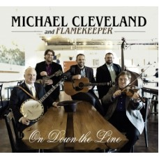 On Down The Line - Michael Cleveland and Flamekeeper