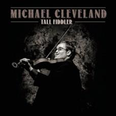 Tall Fiddler - Michael Cleveland