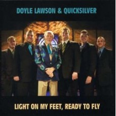 Light On My Feet, Ready To Fly - Doyle Lawson