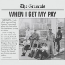 When I Get My Pay - The Grascals