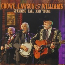 Standing Tall and Tough - Crowe, Lawson & Williams