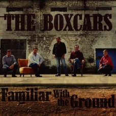 Familiar With The Ground -  Boxcars
