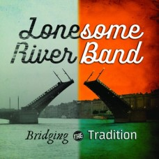 Bridging The Tradition -  Lonesome River Band