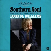 Lu's Jukebox Vol. 2: Southern Soul: From Memphis To Muscle Shoals - Lucinda Williams