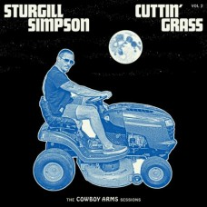 Cuttin' Grass  Vol. 2: The Cowboy Arms Sessions - Sturgill Simpson