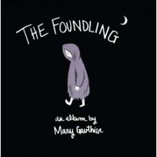 The Foundling - Mary Gauthier