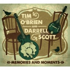 Memories and Moments - Tim O'Brien & Darrell Scott