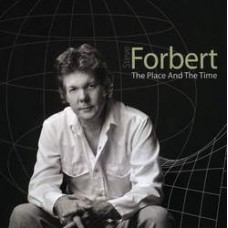 The Place and The Time - Steve Forbert