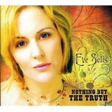 Nothing But The Truth - Eve Selis