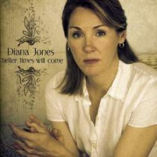 Better Times Will Come - Diana Jones