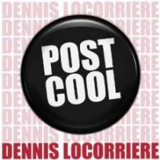 Post Cool - Dennis Locorriere