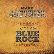 Live At Blue Rock - Mary Gauthier