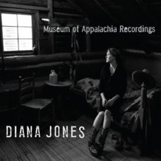 Museum Of Appalachia Recordings - Diana Jones
