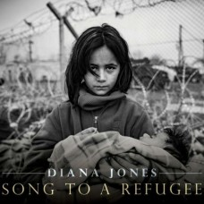 Song To A Refugee - Diana Jones