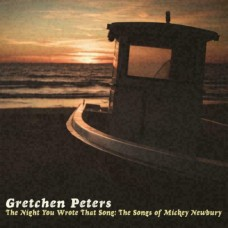 The Night You Wrote That Song: The Songs Of Mickey Newbury - Gretchen Peters