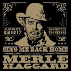 Sing Me Back Home: The Music Of Merle Haggard [2xCD+DVD] - Various Artists