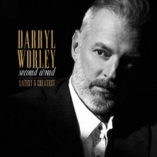 Second Wind: Latest and Greatest -  Darryl Worley