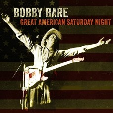 Great American Saturday Night - Bobby Bare