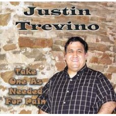 Take One As Needed For Pain - Justin Trevino