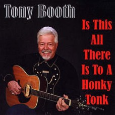 Is This All There Is To A Honky Tonk - Tony Booth