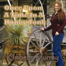 Once Upon A Time In a Honky-Tonk - Kimberly Murray