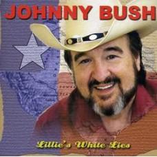 Lillie's White Lies - Johnny Bush