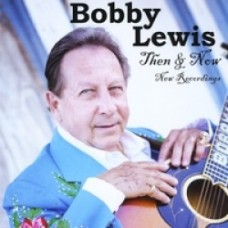 Then & Now: New Recordings - Bobby Lewis