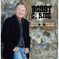 Down In Texas - Bobby G. Rice